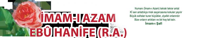 Mayıs Ayında Yaşanmış Tarihi Olaylar-İmam-ı Azam
