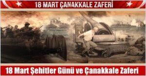18 Mart Çanakkale Zaferinin 102.Yıl Dönümü