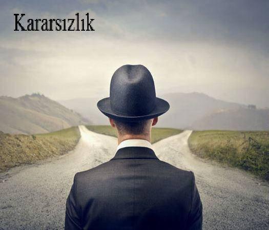 Kararsızlık Bizi Nasıl Etkiler?